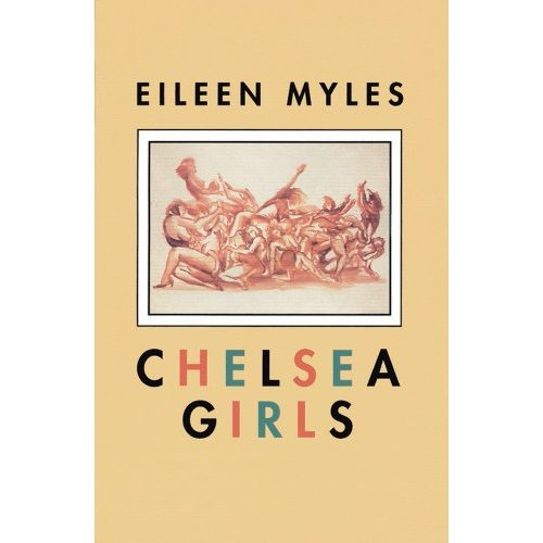 MARKS ON PAPER: EILEEN MYLES'S CHELSEA GIRLS
