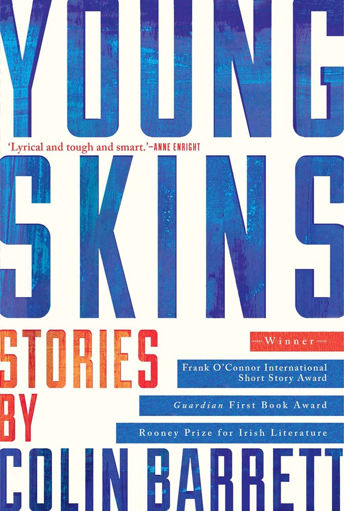 YOUNG SKINS, BY COLIN BARRETT
